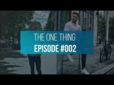 The One Thing - KEIN LIMIT Podcast #002