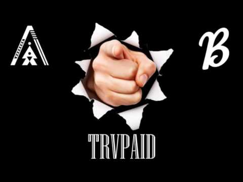 TRVPAID - It's All About You ( HOME BVSS X BLAZE IT .Recs)