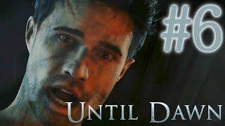 ЭТО, ПРОСТО, ЖЕСТЬ! :о (Until Dawn) #6