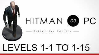 Hitman GO on PC - Levels 1-1 to 1-15 Walkthrough - No Commentary
