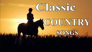 The Best Of Classic Country Songs Of All Time - Top 100 Greatest Old Country Music Collection