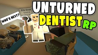 Dentist RP - Unturned Roleplay (Why people hate going to the dentist)