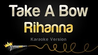 Rihanna - Take A Bow (Karaoke Version)