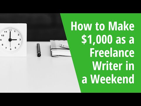 How to Make $1,000 as a Freelance Writer in a Weekend