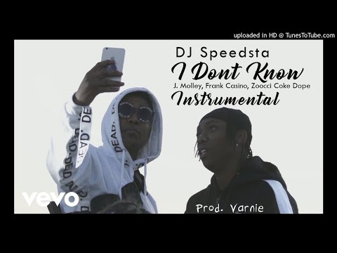 DJ Speedsta_I Don't Know_Instrumental_ Ft. Frank Casino, Zoocci Coke Dope, J.Molly