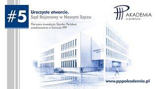 #PPP Otwarcie Sądu w Nowym Sączu. Pierwszy rządowy projekt w Partnerstwie Publiczno-Prywatnym