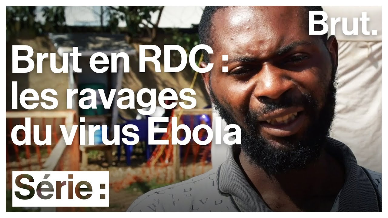 Brut en République démocratique du Congo – Épisode 2 : dans un Centre de Traitement Ebola