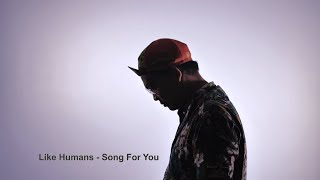 Like Humans - Song For You