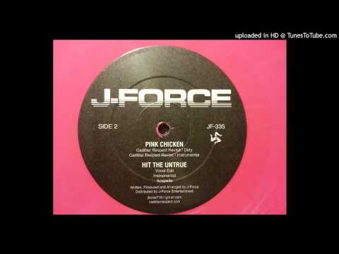 J-Force - Pink Chicken (Cadillac Respect Revisit) (Dirty)