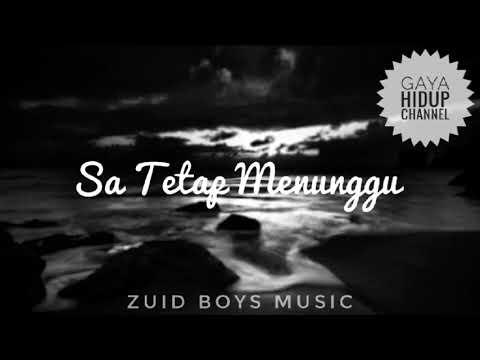 Sa Tetap Menunggu || Zuid Boys Music (Official Music)