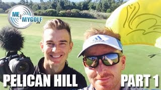 PIERS V'S ANDY AT PELICAN HILL GOLF Part 1