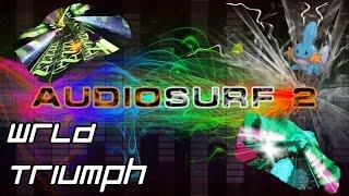 Audiosurf 2: WRLD - Triumph [Mono]