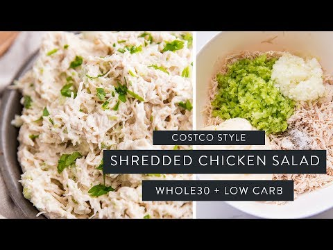 SHREDDED CHICKEN SALAD » Costco Style + Whole30/low Carb