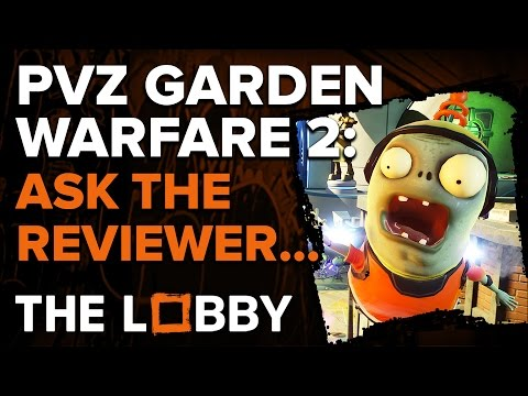 Ask the Reviewer - Plants vs. Zombies: Garden Warfare 2 - The Lobby