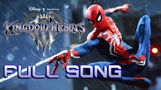 Spider-Man Face My Fears Full Version Kingdom Hearts 3 Opening Mashup