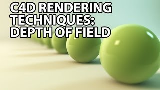 Cinema4D Rendering Techniques Part 1: Depth of Field (Beginner)