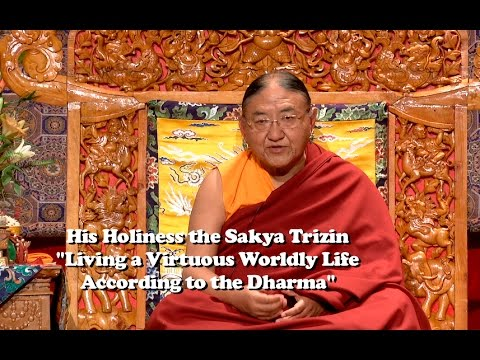 Sakya Trizin: Living a Virtuous Worldly Life According to the Dharma