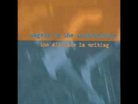 Angels In The Architecture - The Distance In Writing (Full Album)