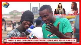 What's the difference between JESUS and JESUS CHRIST? | Street Quiz | Funny Videos | African Comedy