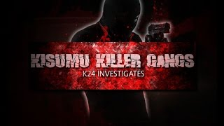 Kisumu Killer Gangs : Killer gangs wreaking havoc in Kisumu