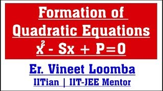 Formation of Quadratic Equations | IIT-JEE Free Maths Videos