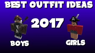 Roblox - BEST OUTFIT IDEAS 2017 (BOYS AND GIRLS) NEW!