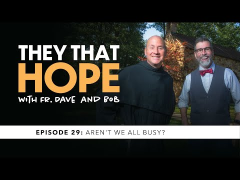 They That Hope: Episode 29: Aren't We All Busy?