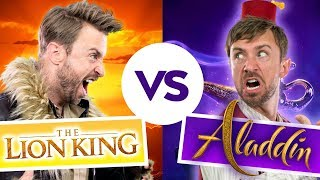 The Lion King vs Aladdin.
