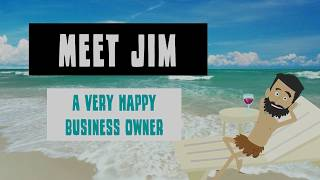 Meet Jim, A Very Happy Business Owner