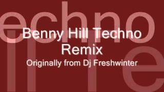 Benny Hill Techno Remix Demo - Dj Freshwinter - Extended