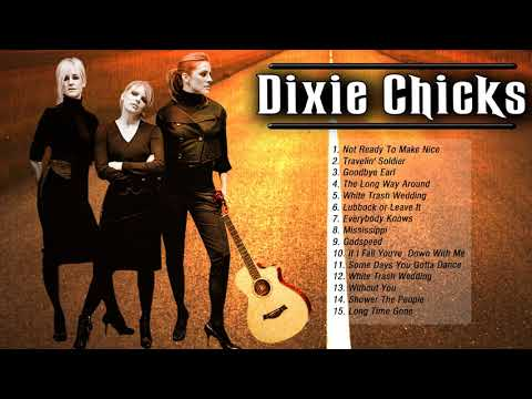 Dixie Chicks Greatest hits (Full Album) - Best of Dixe Chicks Songs Playlist