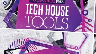 Tech House Tools - Tech House Samples Loops - By Loopmasters