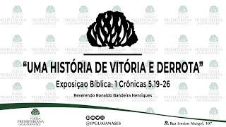 """Exposição Bíblica: """"Uma história de vitória e derrota"""" (1Crônicas 5.19-26)"""