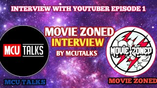 MOVIE ZONED INTERVIEW BY MCU TALKS | TALK WITH YOUTUBER EPISODE 1 IN HINDI