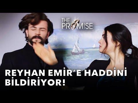 Reyhan Emir'e Haddini Bildiriyor!   Yemin (The Promise) 18. Bölüm