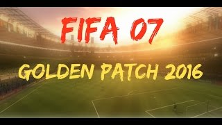FIFA 07 Golden Patch 2016 - Review (PC/HD)