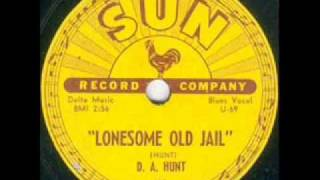D. A. Hunt  Lonesome Old Jail  SUN 183