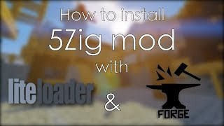How to install 5Zig with Lightloader and Forge (Any Version) + My Mod Settings