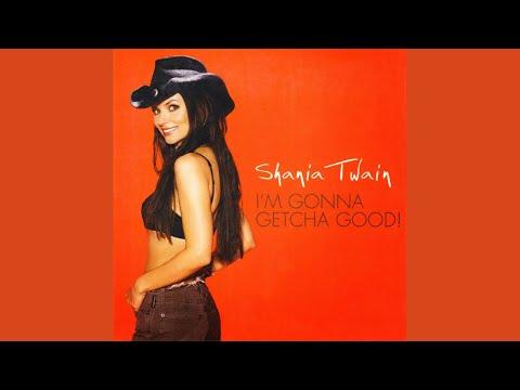 Shania Twain  Im Gonna Getcha Good! Green Radio Edit