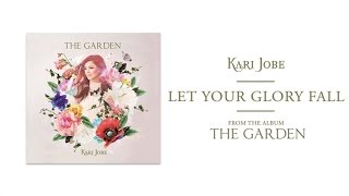 Kari Jobe - Let Your Glory Fall (Audio)