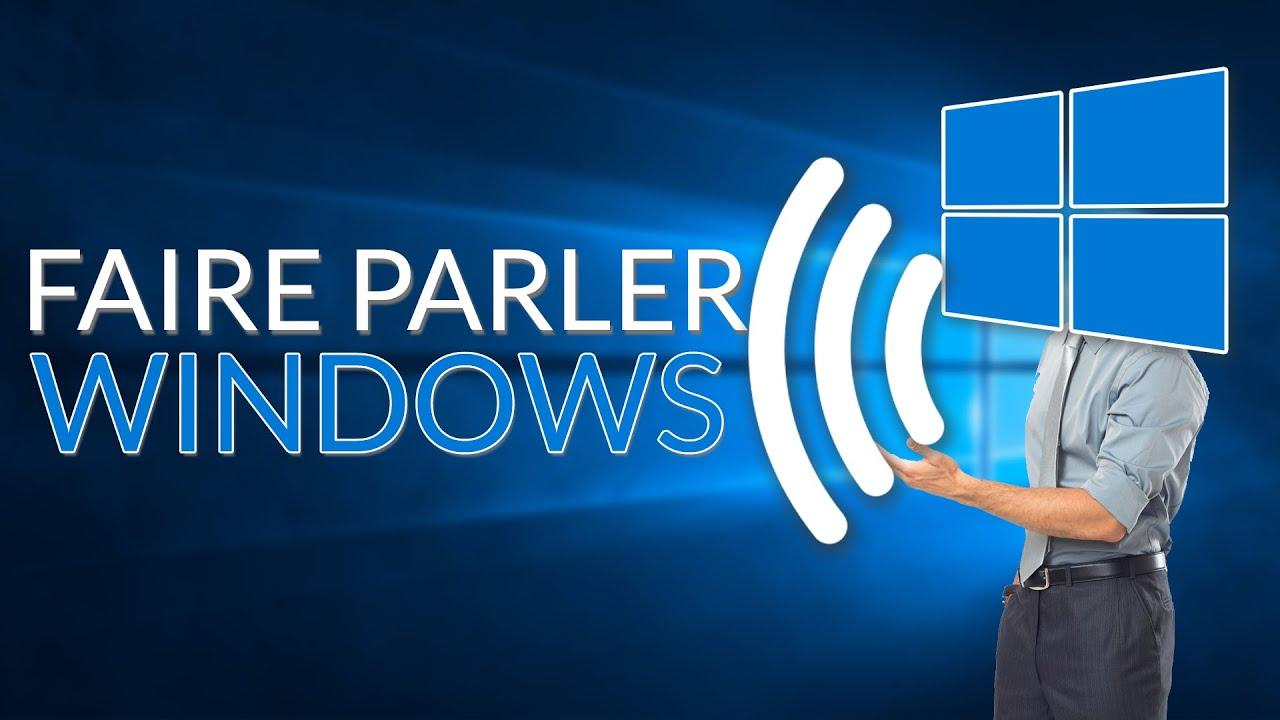 Comment faire parler la voix de windows