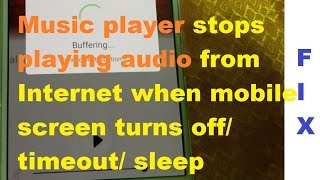 Online Radio App stops playing audio when mobile screen turns off or goes sleep