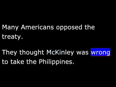 American History - Part 140 -  McKinley - Peace with Spain - U.S. Annexes Cuba, Philippines, Guam