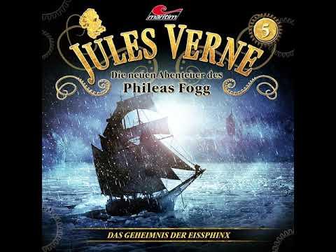 Jules Verne: Die neuen Abenteuer des Phileas Fogg - Folge 5: Das Geheimnis der Eissphinx (Komplett)