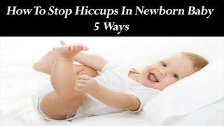 How To Stop Hiccups In Newborn Baby - 5 Ways