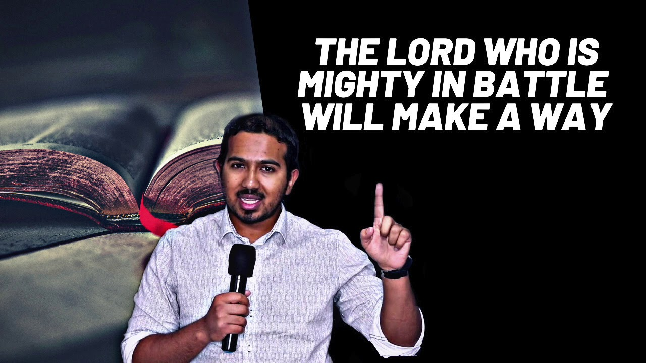 THE LORD WHO IS MIGHTY IN BATTLE SHALL MAKE A WAY, POWERFUL MESSAGE AND PRAYERS