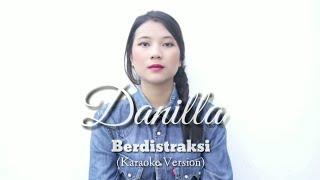 Danilla - Berdistraksi (Karaoke Version)