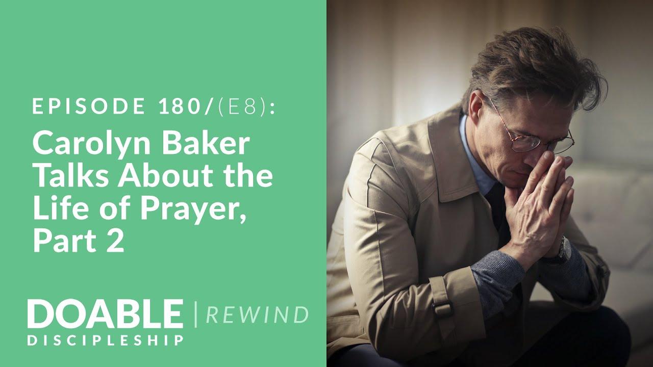 Episode 180 (E8 REWIND) Carolyn Baker Talks About the Live of Prayer, Part 2