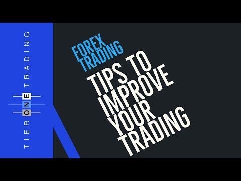 FOREX TRADING - TIPS to IMPROVE Your Trading