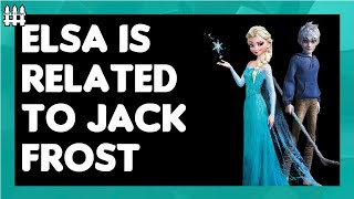 Elsa Is Related To Jack Frost